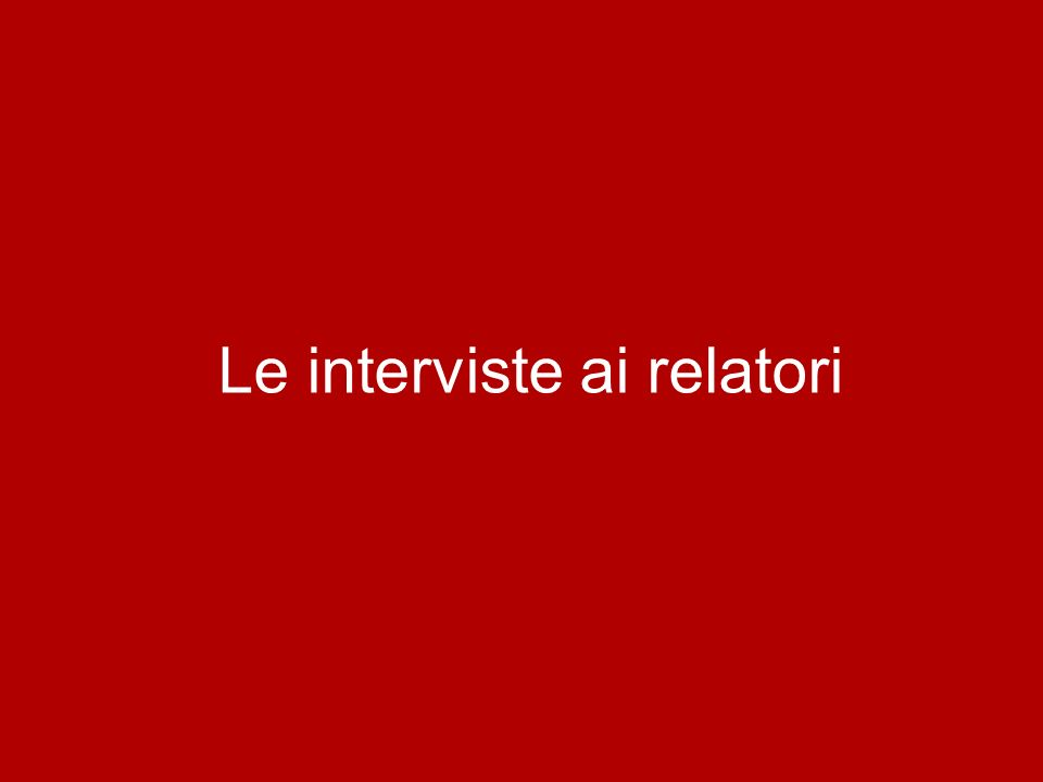 Le interviste ai relatori