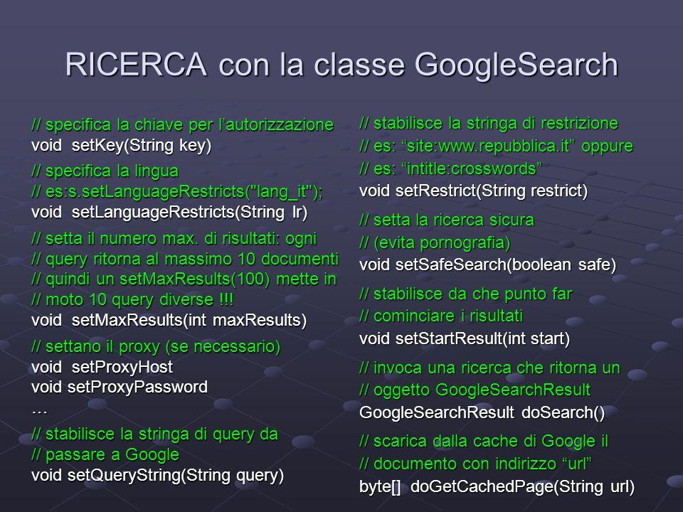 Managing dei risultati GoogleSearchResult: classe che contiene tutta linformazione presente nella pagina html di risposta.