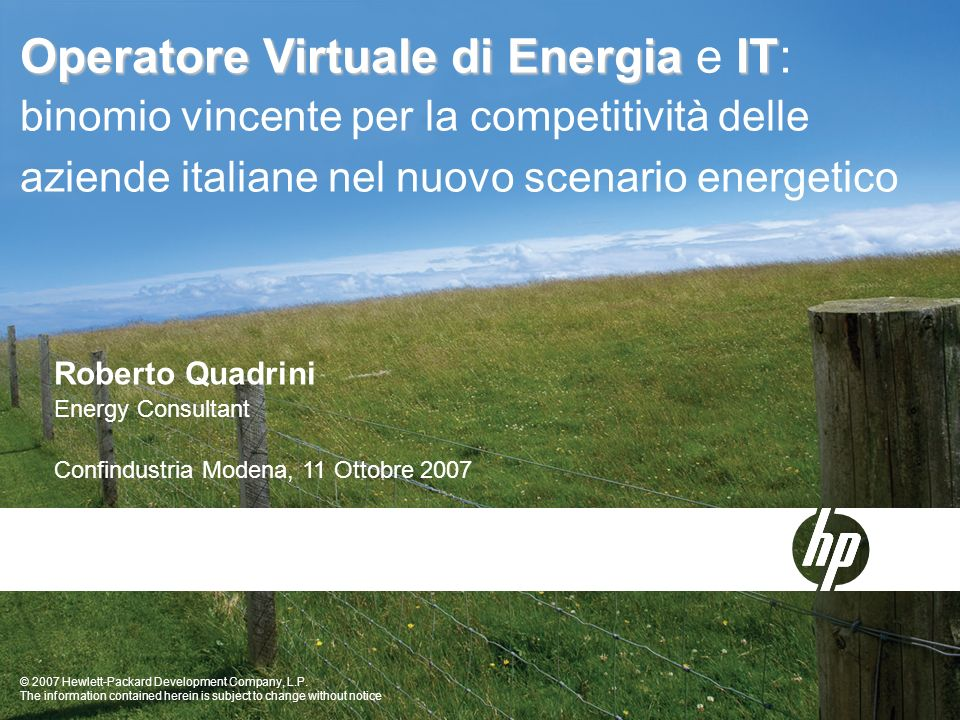 © 2007 Hewlett-Packard Development Company, L.P. The information contained herein is subject to change without notice Operatore Virtuale di Energia IT