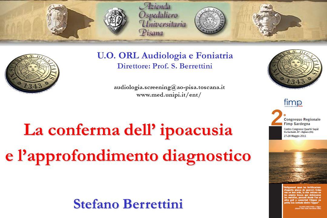 U.O.ORL AUDIOLOGIA E FONIATRIA UNIVERSITARIA Direttore Prof.