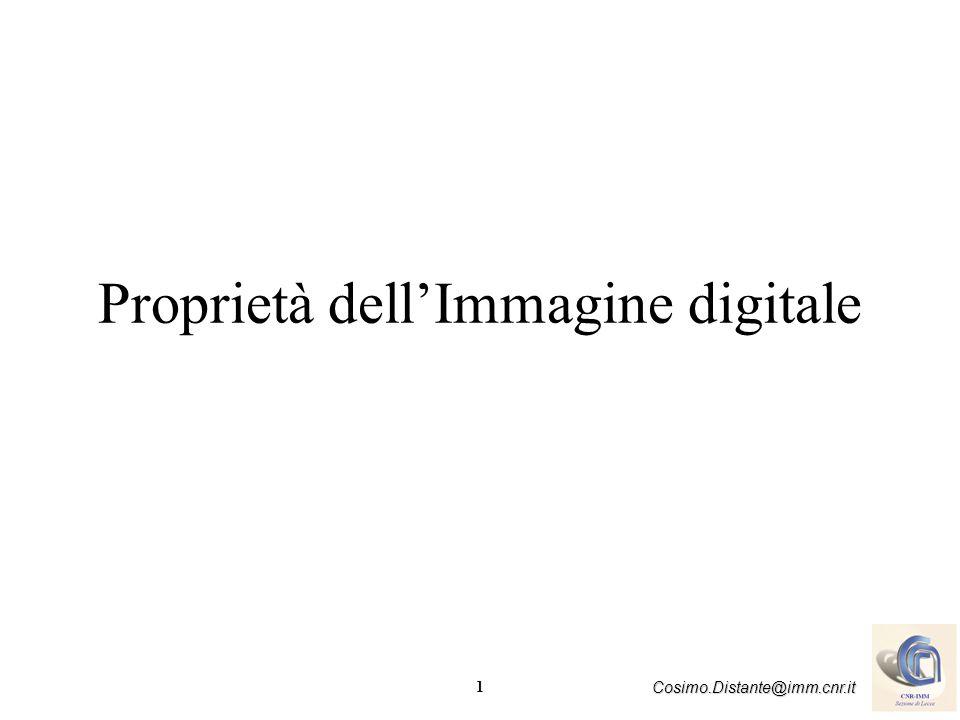 1 Cosimo.Distante@imm.cnr.it Proprietà dellImmagine digitale