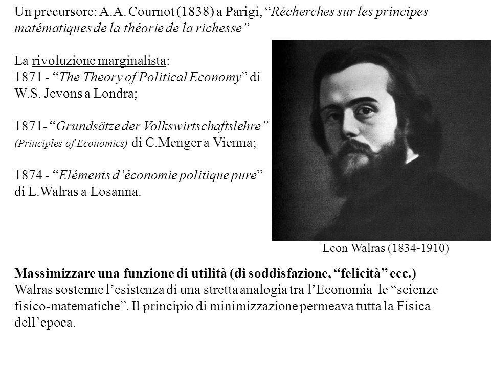 Un precursore: A.A. Cournot (1838) a Parigi, Récherches sur les principes matématiques de la théorie de la richesse La rivoluzione marginalista: 1871
