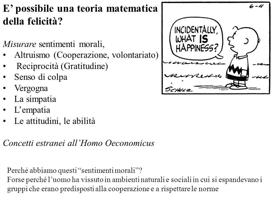 E possibile una teoria matematica della felicità? Misurare sentimenti morali, Altruismo (Cooperazione, volontariato) Reciprocità (Gratitudine) Senso d