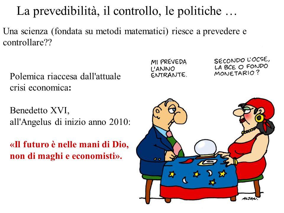 Polemica riaccesa dall'attuale crisi economica: Benedetto XVI, all'Angelus di inizio anno 2010: «Il futuro è nelle mani di Dio, non di maghi e economi