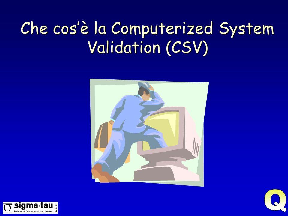 Che cosè la Computerized System Validation (CSV)
