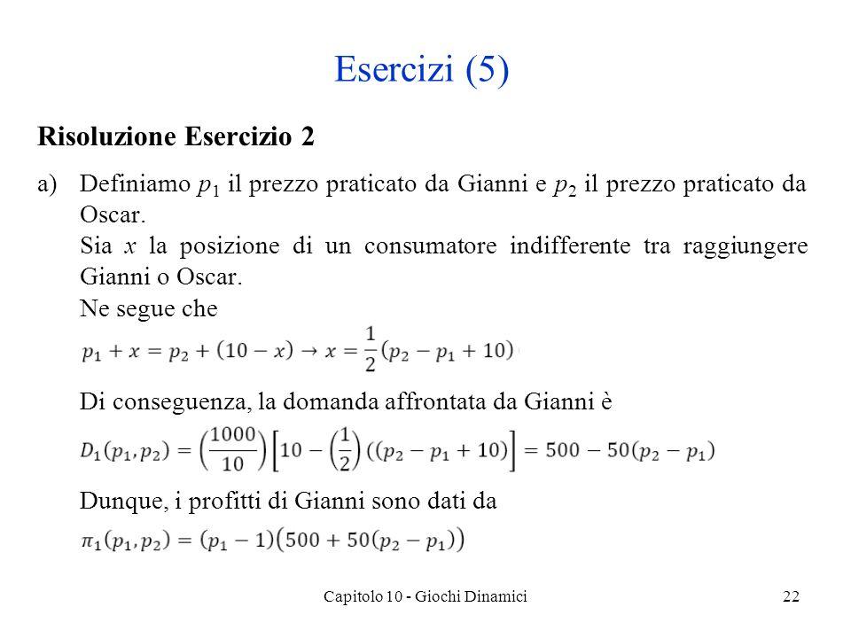 Risoluzione Esercizio 2 a)Definiamo p 1 il prezzo praticato da Gianni e p 2 il prezzo praticato da Oscar.