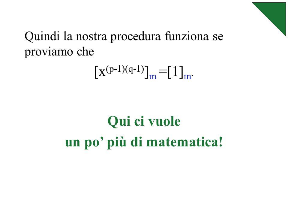 Vogliamo provare che dividendo y w per m si ha x come resto......cioè che [y w ] m = [x] m.
