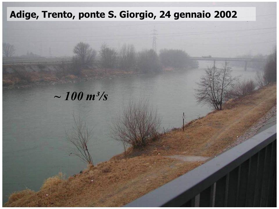 Corso di Idrodinamica – Anno 2009 Adige, Trento, ponte S. Giorgio, 24 gennaio 2002 ~ 100 m³/s