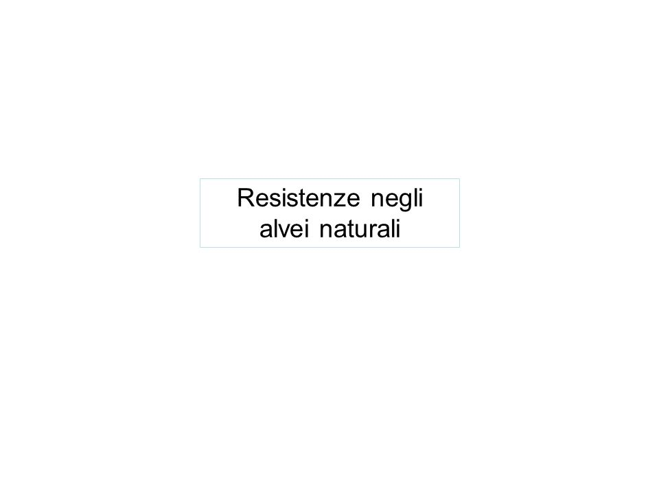Resistenze negli alvei naturali