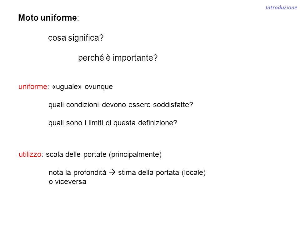 Introduzione Moto uniforme: cosa significa? perché è importante? uniforme: «uguale» ovunque quali condizioni devono essere soddisfatte? quali sono i l