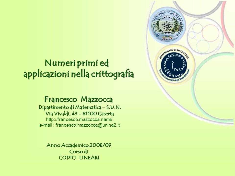 Numeri primi ed Numeri primi ed applicazioni nella crittografia Dipartimento di Matematica – S.U.N. Dipartimento di Matematica – S.U.N. Via Vivaldi, 4