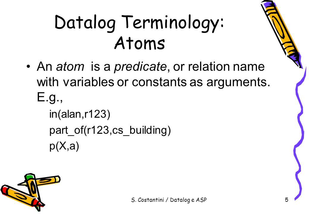 S.Costantini / Datalog e ASP76 Caso problematico Risolto p:- not p, not a.