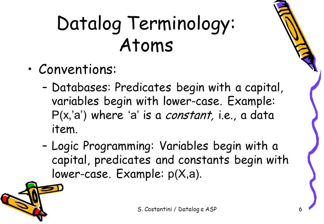 S.Costantini / Datalog e ASP17 Example p(X) r(X),q(X).