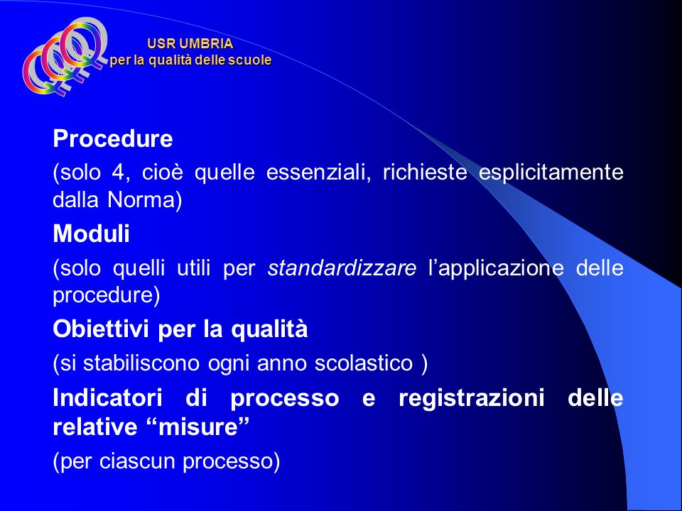Manuale della Qualità elaborato secondo un modello di riferimento già collaudato articolato come la Norma UNI EN ISO 9001:2000 contenente: lelenco e d