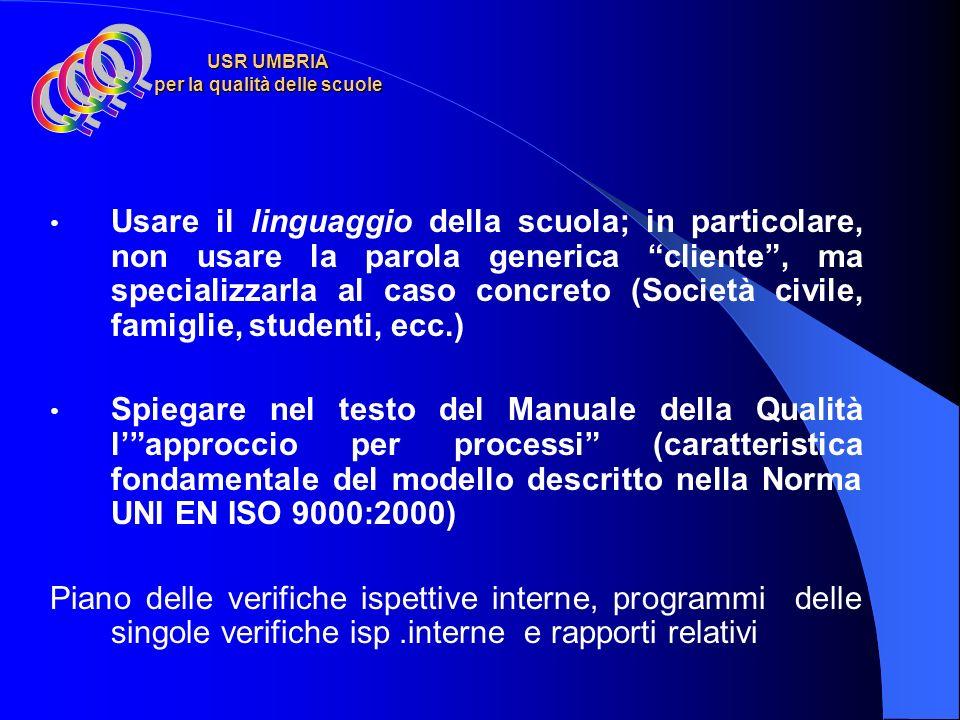 LINEE GUIDA per il Sistema di gestione per la qualità della scuola Valorizzare quanto fatto dalla scuola: ad es.: mission, POF, procedure, sistemi di