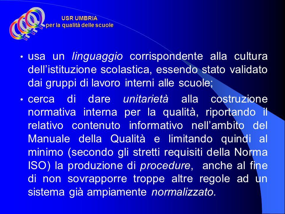 USR UMBRIA per la qualità delle scuole Modello di formazione del Sistema di gestione per la qualità conforme alla norma UNI EN ISO 9001: 2000 Caratter
