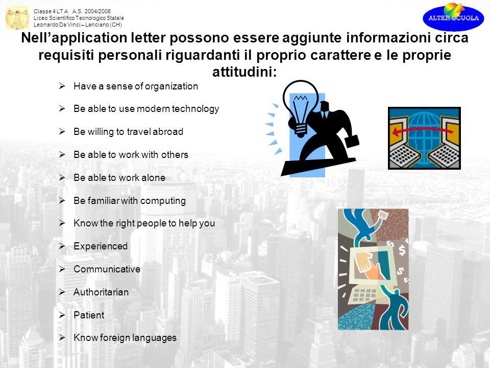 Classe 4 LT A A.S. 2004/2005 Liceo Scientifico Tecnologico Statale Leonardo Da Vinci – Lanciano (CH) Nellapplication letter possono essere aggiunte in