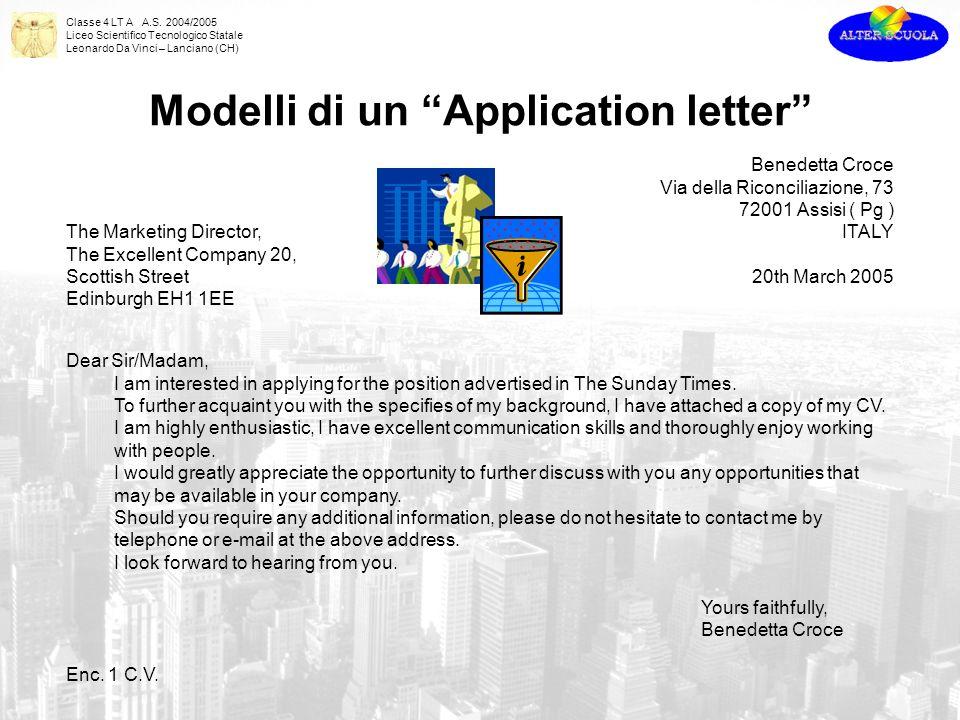 Classe 4 LT A A.S. 2004/2005 Liceo Scientifico Tecnologico Statale Leonardo Da Vinci – Lanciano (CH) Modelli di un Application letter Benedetta Croce