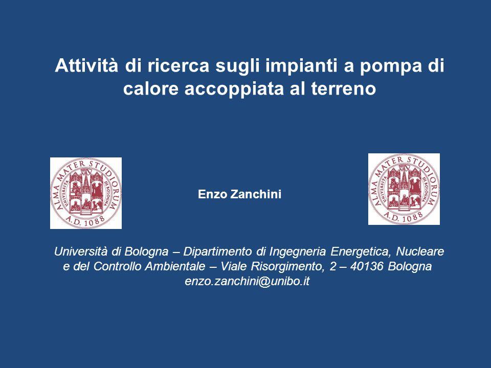 Attività di ricerca sugli impianti a pompa di calore accoppiata al terreno Università di Bologna – Dipartimento di Ingegneria Energetica, Nucleare e d