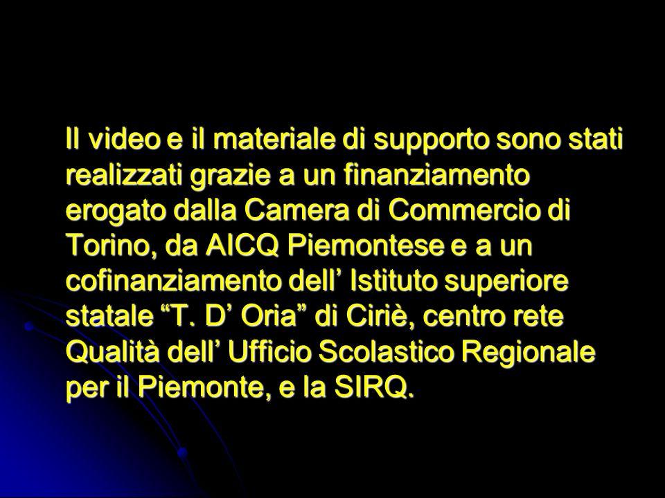 Il video e il materiale di supporto sono stati realizzati grazie a un finanziamento erogato dalla Camera di Commercio di Torino, da AICQ Piemontese e
