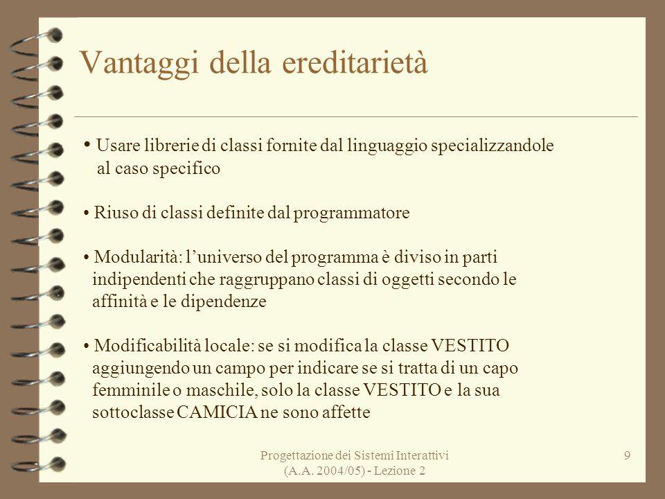 Progettazione dei Sistemi Interattivi (A.A.2004/05) - Lezione 2 10 Ereditarietà singola vs.