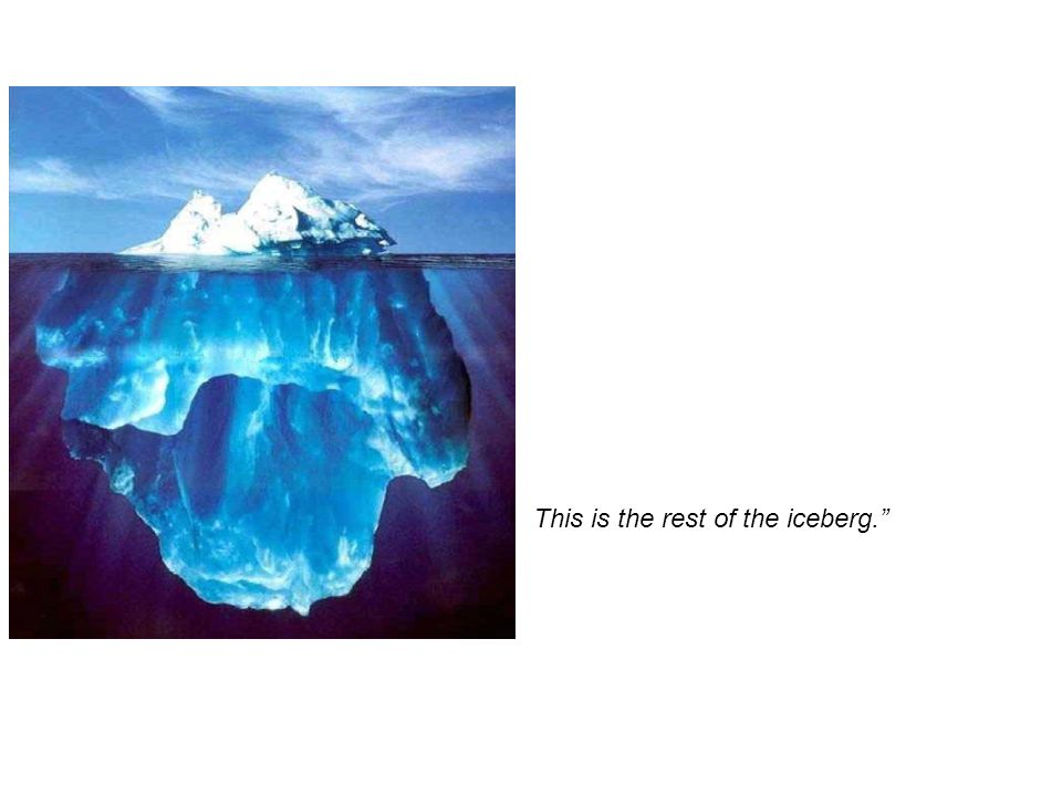 This is the rest of the iceberg.