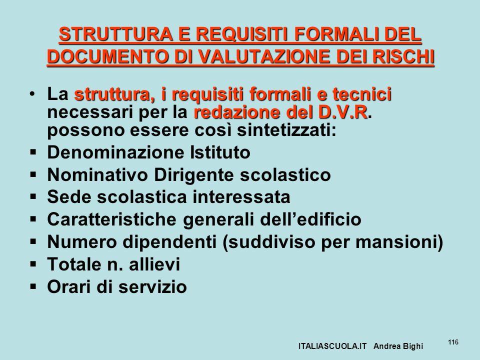 ITALIASCUOLA.IT Andrea Bighi 116 STRUTTURA E REQUISITI FORMALI DEL DOCUMENTO DI VALUTAZIONE DEI RISCHI struttura, i requisiti formali e tecnici redazi