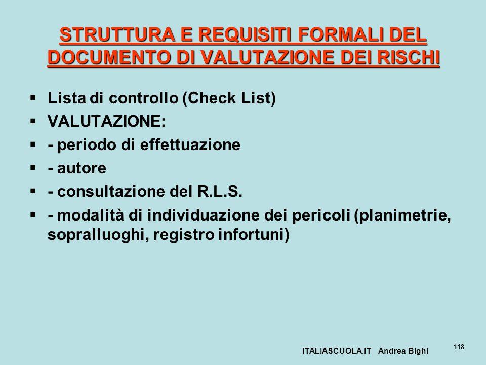 ITALIASCUOLA.IT Andrea Bighi 118 STRUTTURA E REQUISITI FORMALI DEL DOCUMENTO DI VALUTAZIONE DEI RISCHI Lista di controllo (Check List) VALUTAZIONE: -
