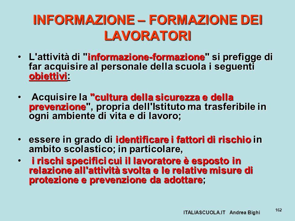 ITALIASCUOLA.IT Andrea Bighi 162 INFORMAZIONE – FORMAZIONE DEI LAVORATORI L'attività di