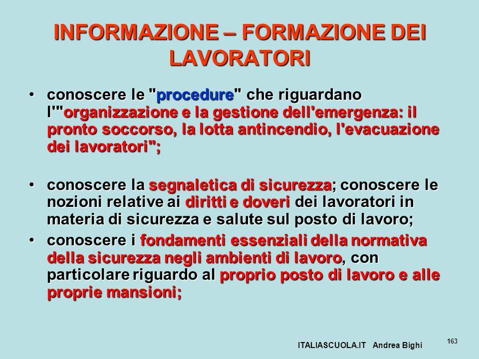 ITALIASCUOLA.IT Andrea Bighi 163 INFORMAZIONE – FORMAZIONE DEI LAVORATORI conoscere le