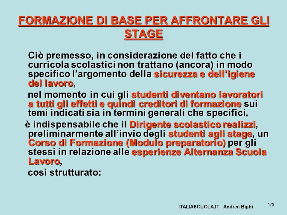 ITALIASCUOLA.IT Andrea Bighi 179 FORMAZIONE DI BASE PER AFFRONTARE GLI STAGE Ciò premesso, in considerazione del fatto che i curricola scolastici non
