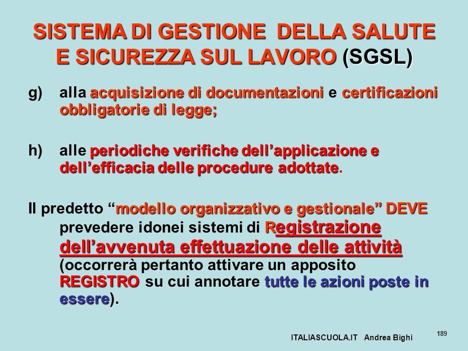 ITALIASCUOLA.IT Andrea Bighi 189 SISTEMA DI GESTIONE DELLA SALUTE E SICUREZZA SUL LAVORO (SGSL) acquisizione di documentazionicertificazioni obbligato