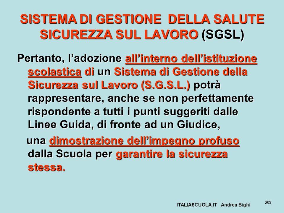ITALIASCUOLA.IT Andrea Bighi 209 SISTEMA DI GESTIONE DELLA SALUTE SICUREZZA SUL LAVORO (SGSL) Pertanto, ladozione allinterno dellistituzione scolastic