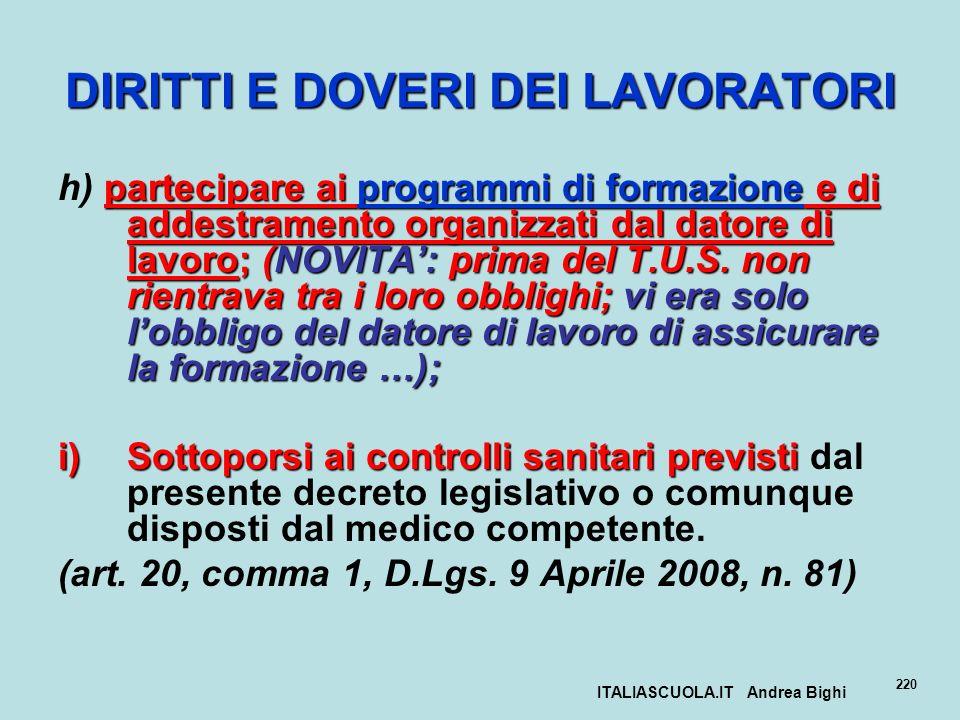 ITALIASCUOLA.IT Andrea Bighi 220 DIRITTI E DOVERI DEI LAVORATORI partecipare ai programmi di formazione e di addestramento organizzati dal datore di l