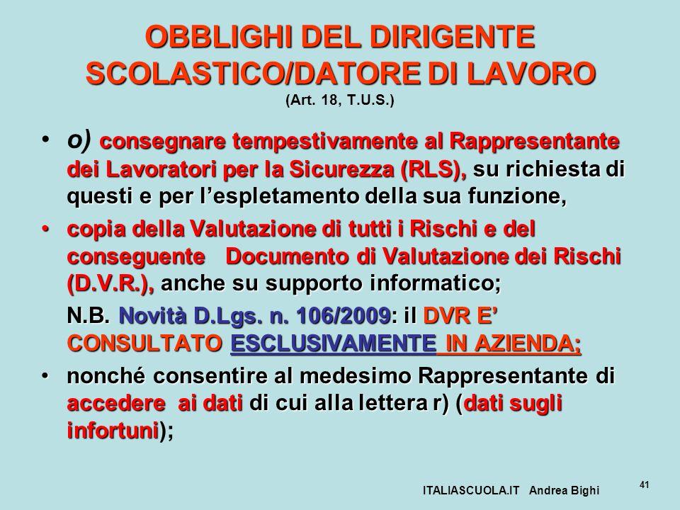 ITALIASCUOLA.IT Andrea Bighi 41 OBBLIGHI DEL DIRIGENTE SCOLASTICO/DATORE DI LAVORO OBBLIGHI DEL DIRIGENTE SCOLASTICO/DATORE DI LAVORO (Art. 18, T.U.S.