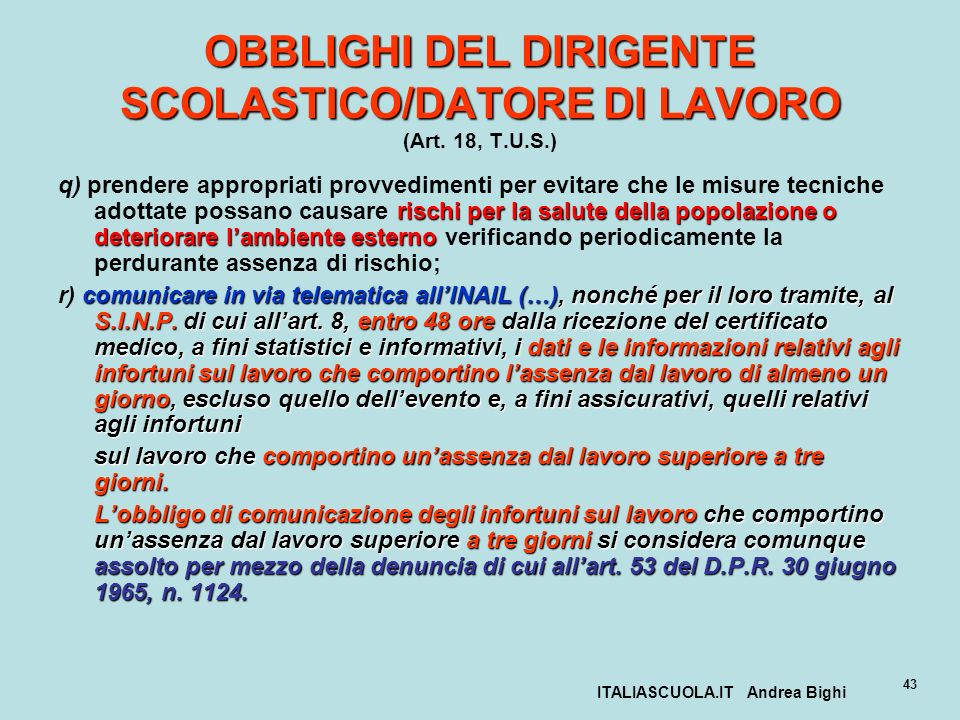 ITALIASCUOLA.IT Andrea Bighi 43 OBBLIGHI DEL DIRIGENTE SCOLASTICO/DATORE DI LAVORO OBBLIGHI DEL DIRIGENTE SCOLASTICO/DATORE DI LAVORO (Art. 18, T.U.S.