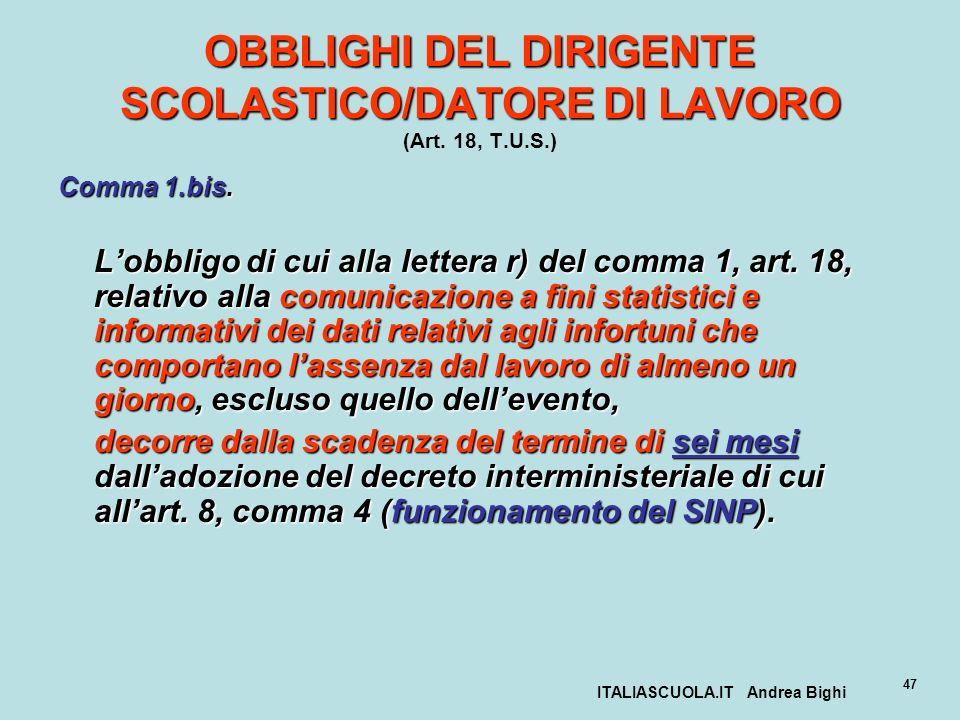 ITALIASCUOLA.IT Andrea Bighi 47 OBBLIGHI DEL DIRIGENTE SCOLASTICO/DATORE DI LAVORO OBBLIGHI DEL DIRIGENTE SCOLASTICO/DATORE DI LAVORO (Art. 18, T.U.S.