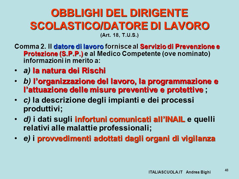 ITALIASCUOLA.IT Andrea Bighi 48 OBBLIGHI DEL DIRIGENTE SCOLASTICO/DATORE DI LAVORO OBBLIGHI DEL DIRIGENTE SCOLASTICO/DATORE DI LAVORO (Art. 18, T.U.S.