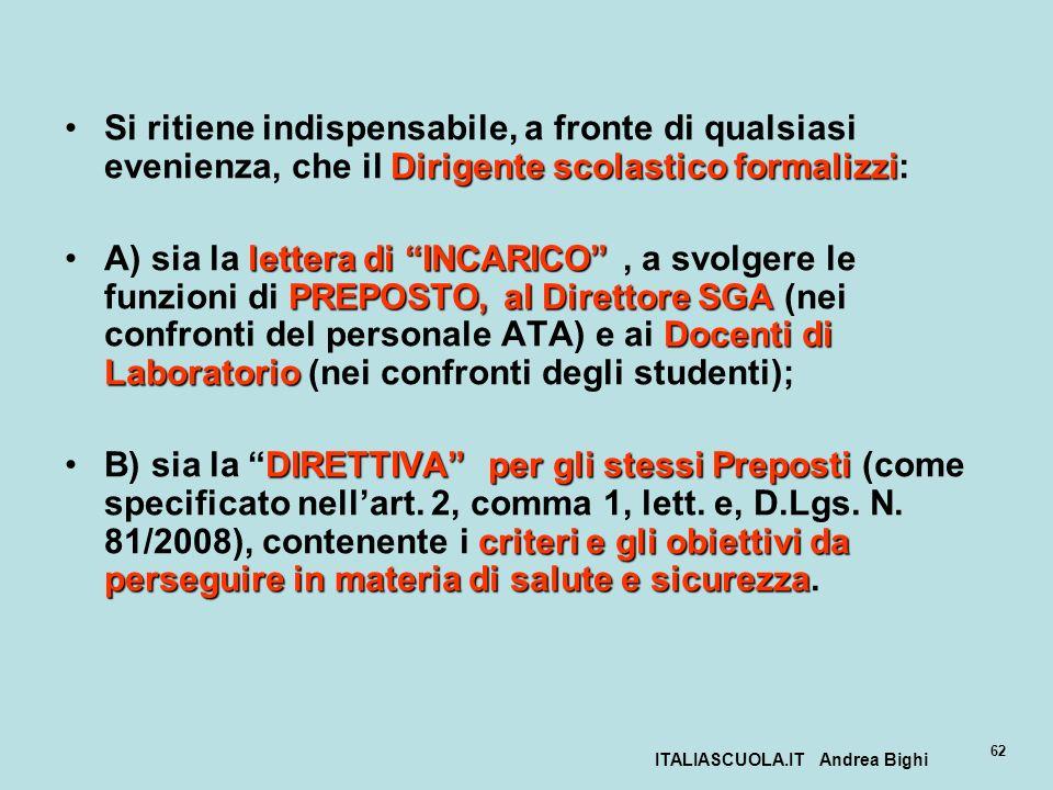 ITALIASCUOLA.IT Andrea Bighi 62 Dirigente scolastico formalizziSi ritiene indispensabile, a fronte di qualsiasi evenienza, che il Dirigente scolastico