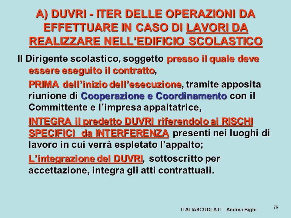 ITALIASCUOLA.IT Andrea Bighi 76 A) DUVRI - ITER DELLE OPERAZIONI DA EFFETTUARE IN CASO DI LAVORI DA REALIZZARE NELLEDIFICIO SCOLASTICO Il Dirigente sc