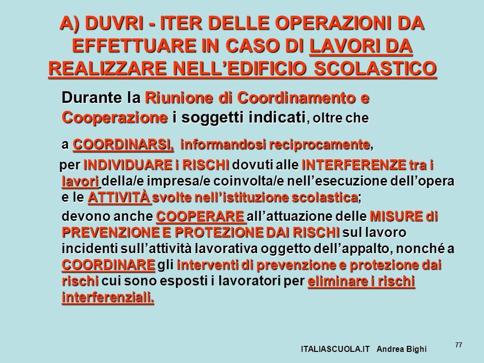 ITALIASCUOLA.IT Andrea Bighi 77 A) DUVRI - ITER DELLE OPERAZIONI DA EFFETTUARE IN CASO DI LAVORI DA REALIZZARE NELLEDIFICIO SCOLASTICO Durante la Riun
