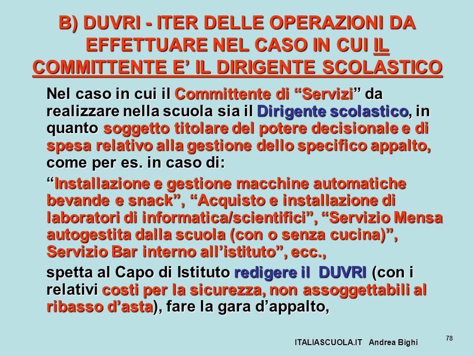 ITALIASCUOLA.IT Andrea Bighi 78 B) DUVRI - ITER DELLE OPERAZIONI DA EFFETTUARE NEL CASO IN CUI IL COMMITTENTE E IL DIRIGENTE SCOLASTICO Nel caso in cu