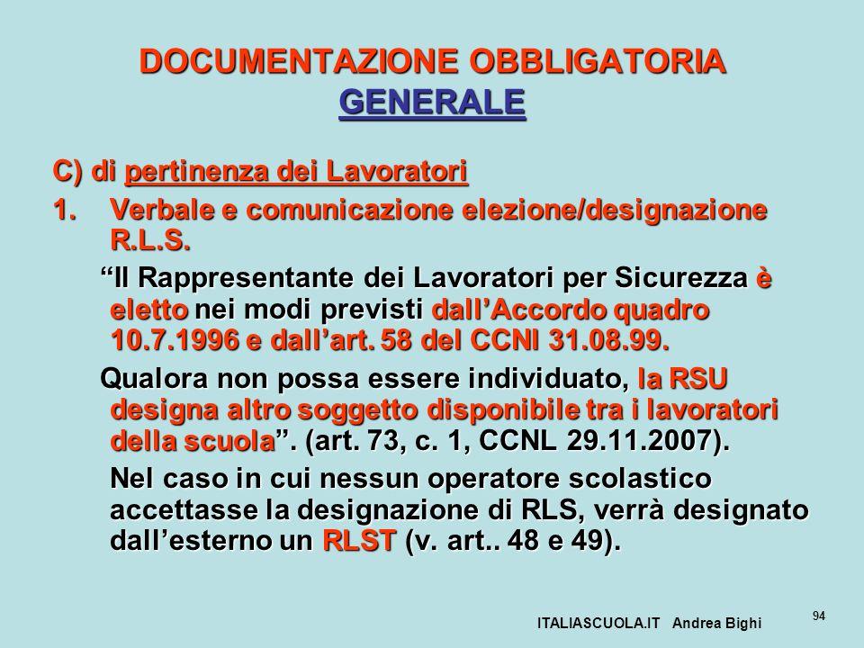 ITALIASCUOLA.IT Andrea Bighi 94 DOCUMENTAZIONE OBBLIGATORIA GENERALE C) di pertinenza dei Lavoratori 1.Verbale e comunicazione elezione/designazione R