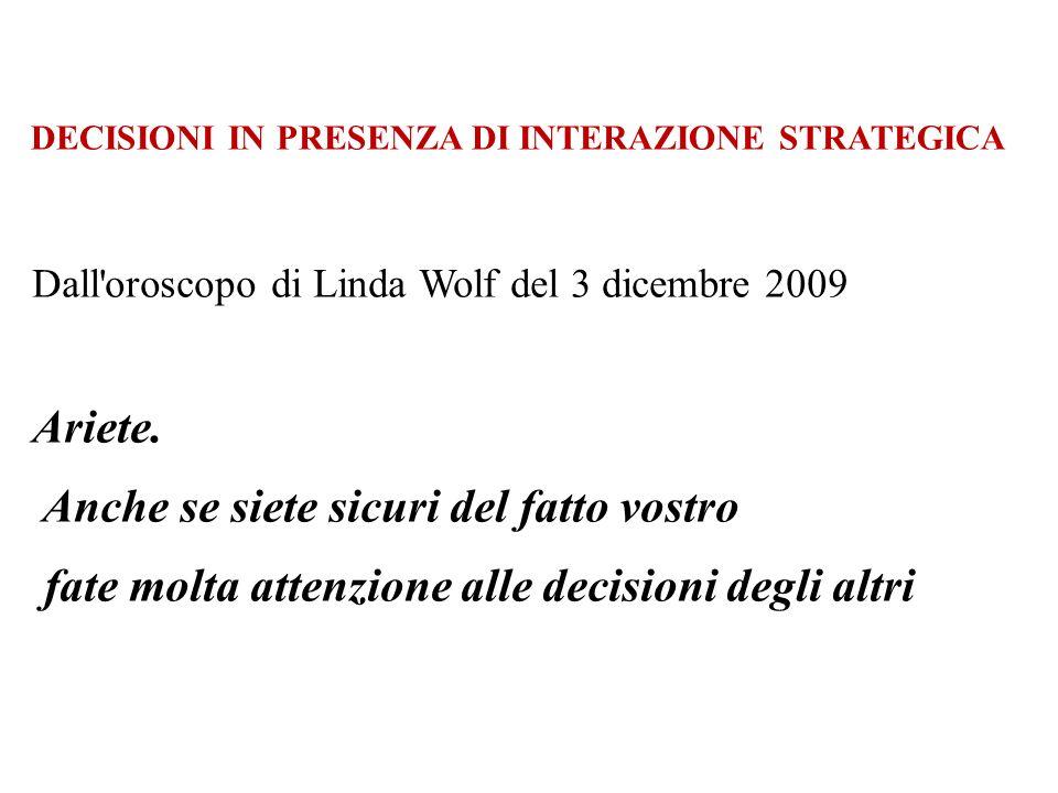 Dall'oroscopo di Linda Wolf del 3 dicembre 2009 Ariete. Anche se siete sicuri del fatto vostro fate molta attenzione alle decisioni degli altri DECISI