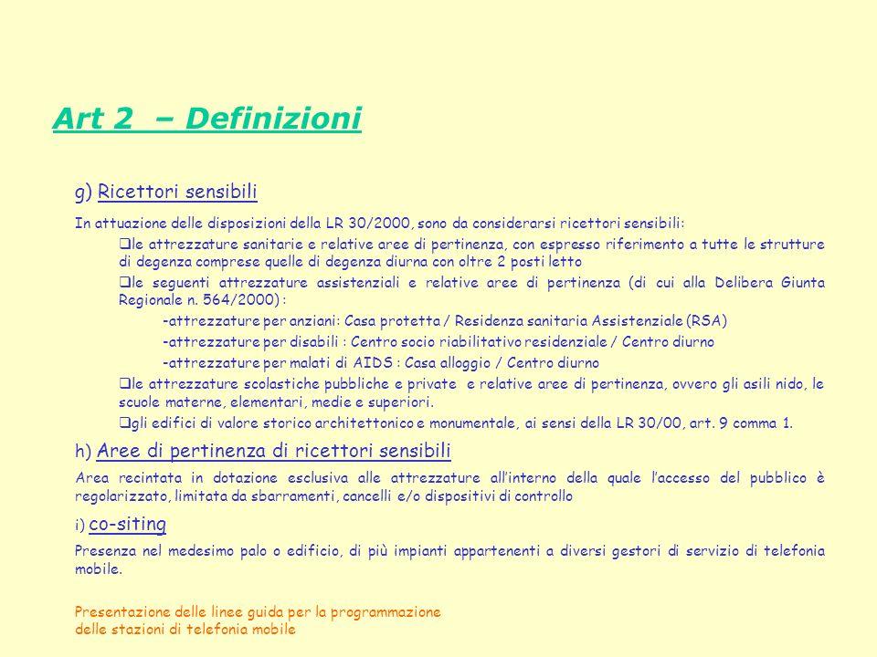 Presentazione delle linee guida per la programmazione delle stazioni di telefonia mobile Art 2 – Definizioni g) Ricettori sensibili In attuazione dell