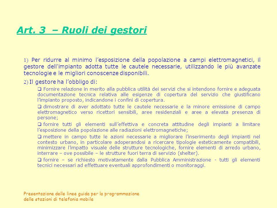 Presentazione delle linee guida per la programmazione delle stazioni di telefonia mobile Art. 3 – Ruoli dei gestori 1) Per ridurre al minimo lesposizi