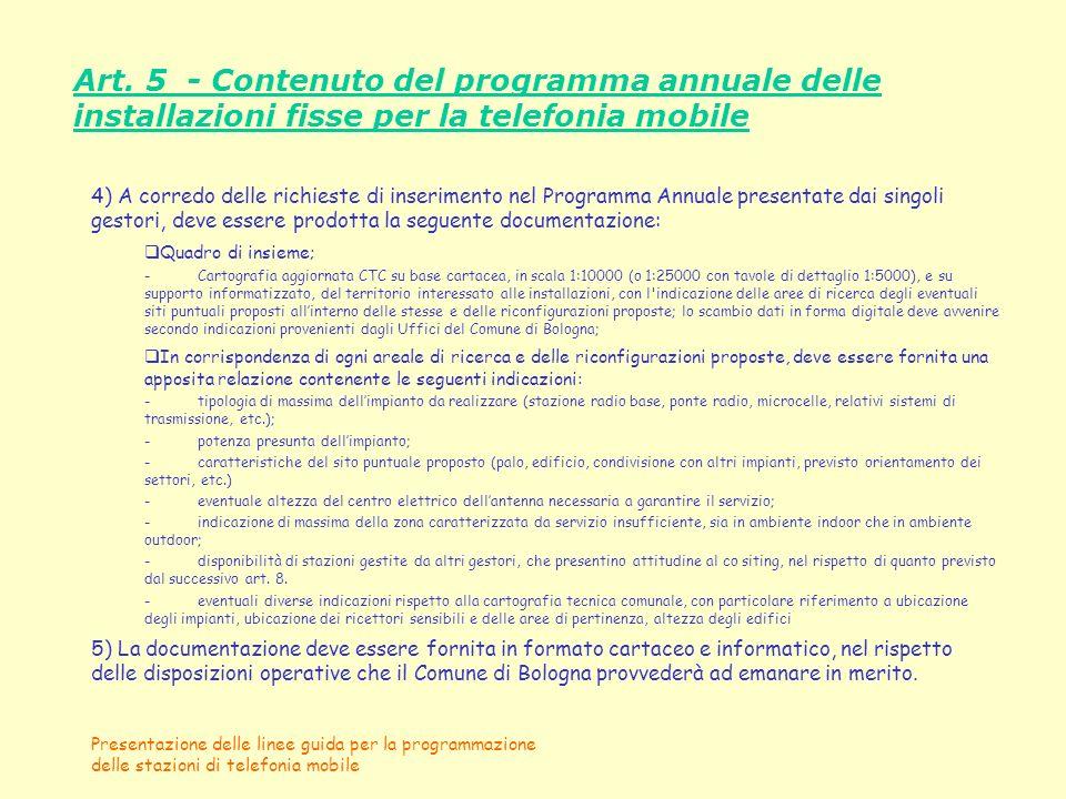 Presentazione delle linee guida per la programmazione delle stazioni di telefonia mobile Art. 5 - Contenuto del programma annuale delle installazioni