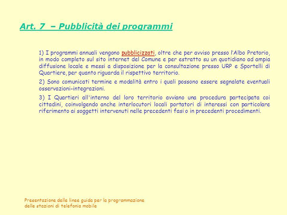 Presentazione delle linee guida per la programmazione delle stazioni di telefonia mobile Art. 7 – Pubblicità dei programmi 1) I programmi annuali veng