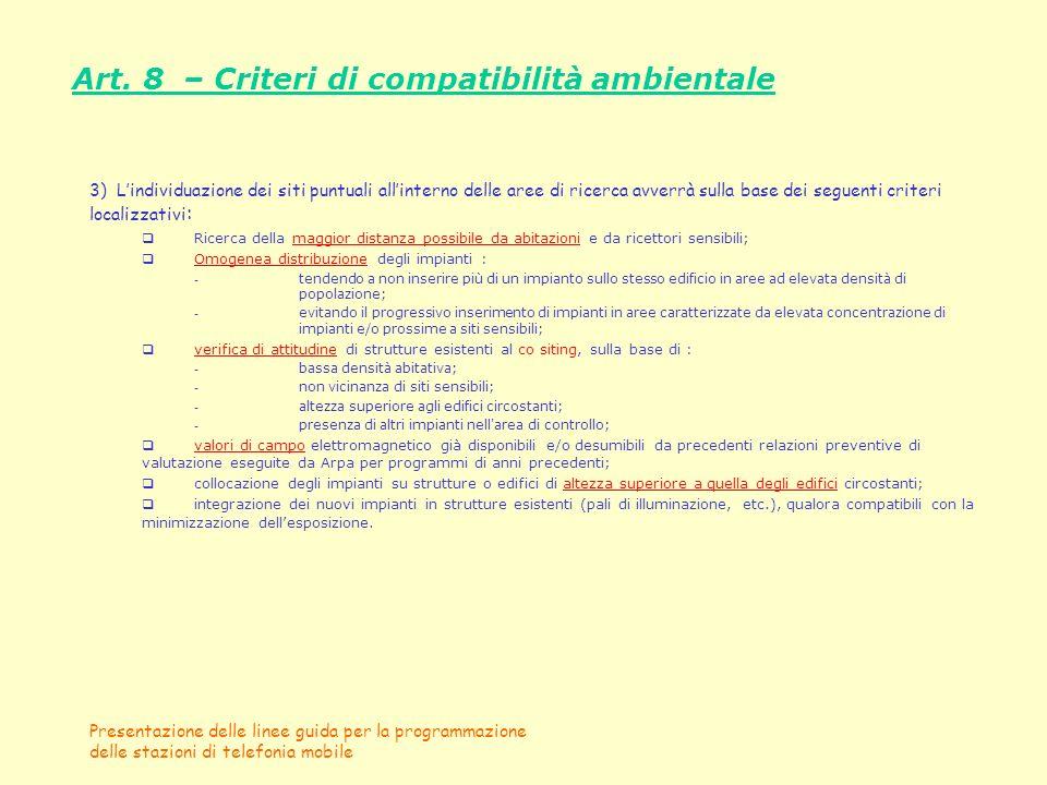 Presentazione delle linee guida per la programmazione delle stazioni di telefonia mobile Art. 8 – Criteri di compatibilità ambientale 3) Lindividuazio