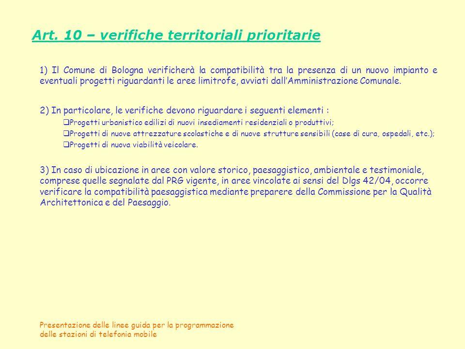Presentazione delle linee guida per la programmazione delle stazioni di telefonia mobile Art. 10 – verifiche territoriali prioritarie 1) Il Comune di